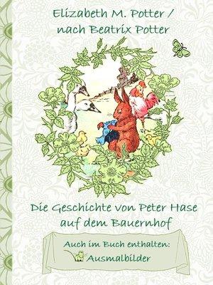 cover image of Die Geschichte von Peter Hase auf dem Bauernhof (inklusive Ausmalbilder, deutsche Erstveröffentlichung! )