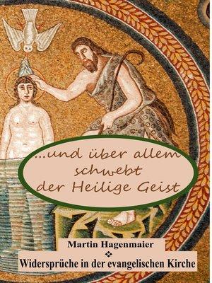 cover image of ... und über allem schwebt der Heilige Geist ...