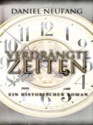 cover image of Verdrängte Zeiten