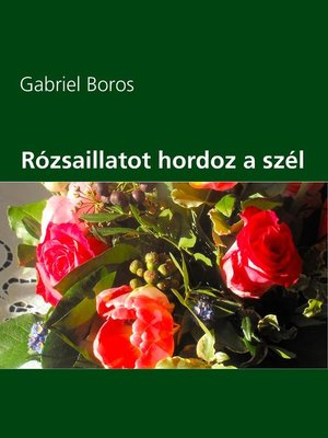 cover image of Rózsaillatot hordoz a szél