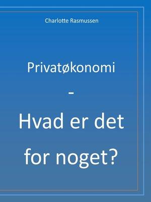 cover image of Privatøkonomi--Hvad er det for noget?