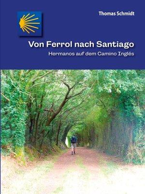 cover image of Von Ferrol nach Santiago