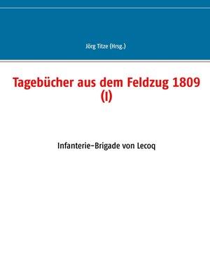 cover image of Tagebücher aus dem Feldzug 1809 (I)
