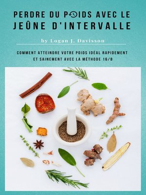 cover image of Perdre Du Poids Avec Le Jeûne D'Intervalle--Toute La Nourriture ... Mais S'il Vous Plaît, Avec Des Pauses