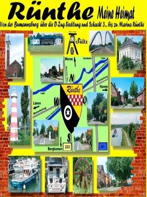 cover image of Rünthe--meine Heimat--von der Bumannsburg über die D-Zug-Siedlung und Schacht 3 bis zu Marina Rünthe