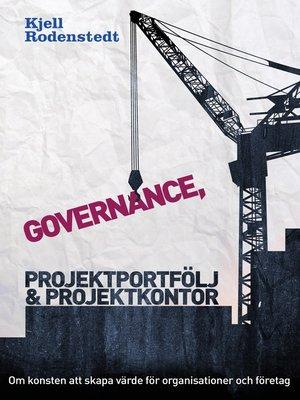 cover image of Governance, projektportfölj och projektkontor