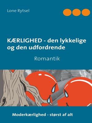 cover image of Kærlighed--den lykkelige og den udfordrende