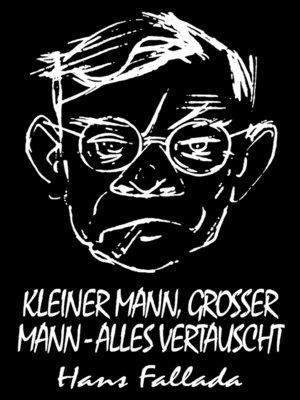 cover image of Kleiner Mann, großer Mann--alles vertauscht (Roman)