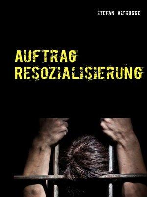 cover image of Auftrag Resozialisierung