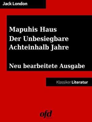 cover image of Drei Südseegeschichten--Mapuhis Haus--Der Unbesiegbare--Achteinhalb Jahre
