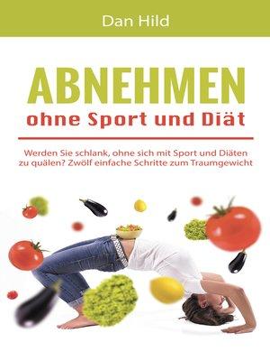 cover image of Abnehmen ohne Sport und Diät