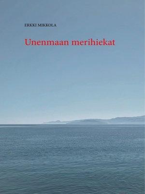 cover image of Unenmaan merihiekat