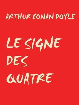 cover image of LE SIGNE DES QUATRE