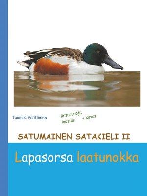 cover image of Satumainen satakieli II Lapasorsa laatunokka