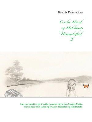 cover image of Cecilie Hviid og Hulehusets Hemmelighed
