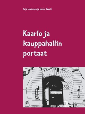 cover image of Kaarlo ja kauppahallin portaat
