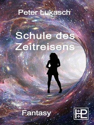 cover image of Schule des Zeitreisens