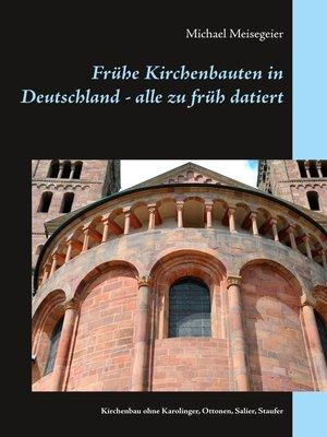 cover image of Frühe Kirchenbauten in Deutschland--alle zu früh datiert