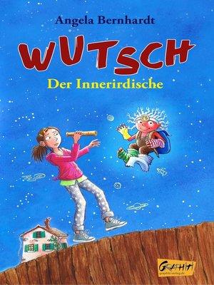 cover image of Wutsch--Der Innerirdische