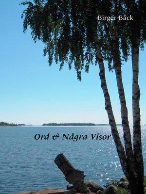 cover image of Ord & Några Visor