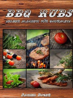 cover image of BBQ Rubs--selber machen für Gourmets