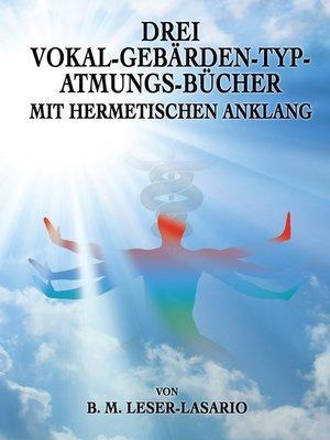 cover image of Drei Vokal-Gebärden-Typ-Atmungs- Bücher mit hermetischen Anklang