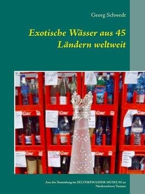 cover image of Exotische Wässer aus 45 Ländern weltweit