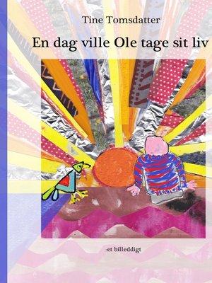 cover image of En dag ville Ole tage sit liv