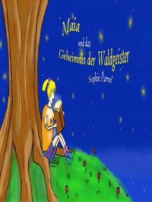 cover image of Maia und das Geheimnis der Waldgeister