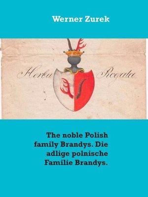 cover image of The noble Polish family Brandys. Die adlige polnische Familie Brandys.