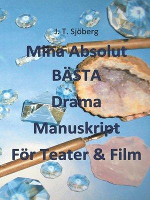cover image of Mina Absolut BÄSTA Drama Manuskript För Teater & Film