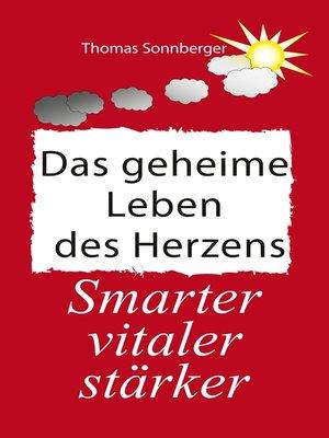 cover image of Das geheime Leben des Herzens