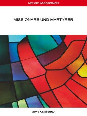 cover image of Missionare und Märtyrer