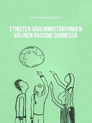 cover image of Etnisten vähemmistöryhmien välinen rasismi Suomessa