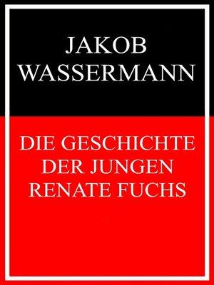 cover image of Die Geschichte der jungen Renate Fuchs