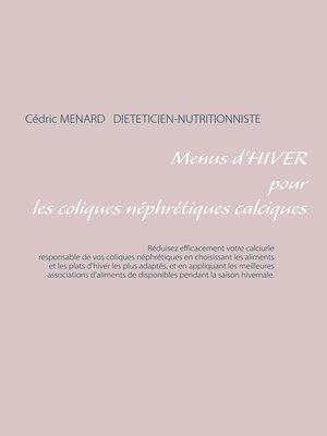 cover image of Menus d'hiver pour les coliques néphrétiques calciques