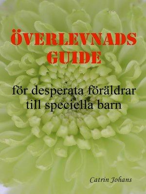 cover image of Överlevnadsguiden för desperata föräldrar till speciella barn