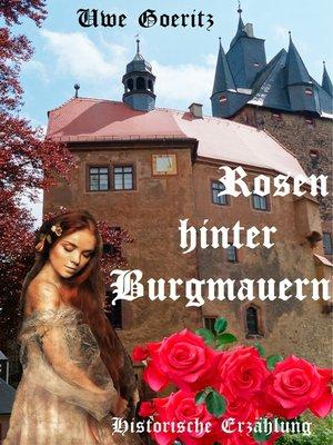 cover image of Rosen hinter Burgmauern