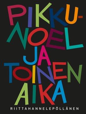 cover image of Pikku-Noel ja toinen aika