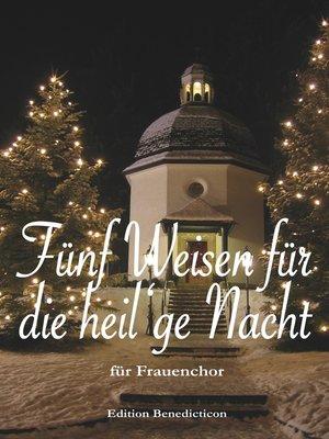 cover image of Fünf Weisen für die heil'ge Nacht