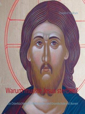 cover image of Warum musste Jesus sterben?