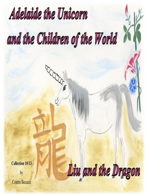 cover image of Adelaide the Unicorn and the Children of the World--Liu and the Dragon