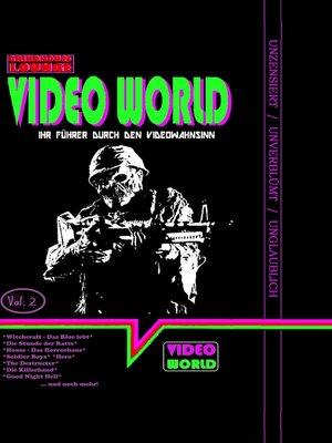 cover image of Grindhouse Lounge--Video World Volume 2--Ihr Filmführer durch den Video-Wahnsinn
