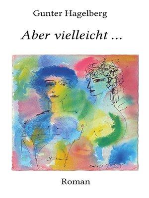 cover image of Aber vielleicht ...