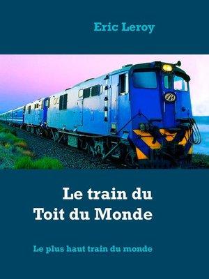 cover image of Le train du Toit du Monde