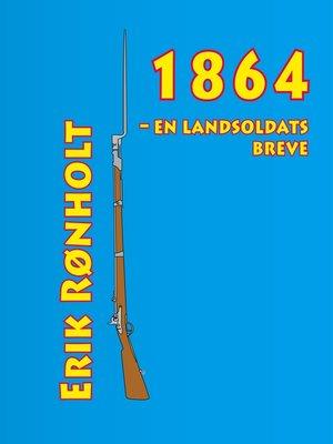 cover image of 1864--en landsoldats breve