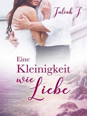 cover image of Eine Kleinigkeit wie Liebe