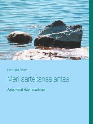 cover image of Meri aarteitansa antaa