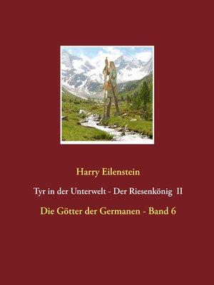 cover image of Tyr in der Unterwelt--Der Riesenkönig  II