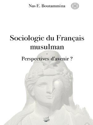 cover image of Sociologie du Français musulman--Perspectives d'avenir ?